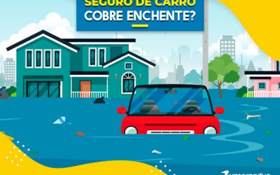 Seguro do Carro e Residencial Cobre Enchente?