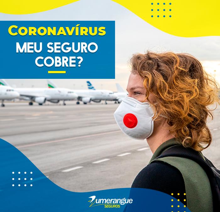 Coronavírus: tenho cobertura por Seguro Viagem, Seguro Saúde e Seguro de Vida?