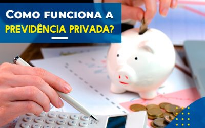 Como funciona a previdência privada?