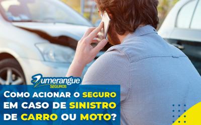 Como acionar o seguro em caso de sinistro de carro ou moto?