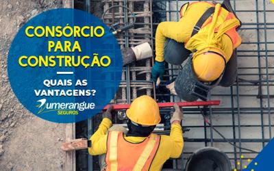 Consórcio para construção: quais as principais vantagens?
