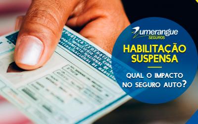 Habilitação suspensa: qual o impacto no seguro auto?