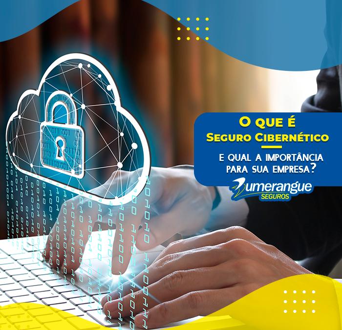 O que é o seguro cibernético e qual a importância para sua empresa?