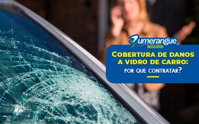 Cobertura de danos a vidro de carro: por que contratar?